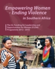 Image for Empowering Women - Ending Violence in Southern Africa. the Gl Funding for Leadership and Opportunities for Women