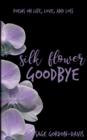Image for Silk Flower Goodbye