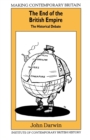Image for The End of the British Empire : The Historical Debate