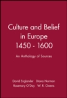 Image for Culture and Belief in Europe 1450 - 1600 : An Anthology of Sources