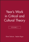 Image for Year's Work in Critical and Cultural Theory, Volume 1