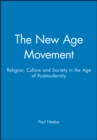 Image for The New Age movement  : the celebration of the self and the sacralization of modernity