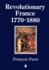 Image for Revolutionary France, 1770-1880