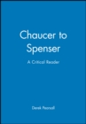 Image for Chaucer to Spenser  : a critical reader