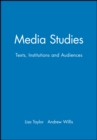 Image for Media studies  : texts, institutions and audiences
