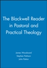 Image for The Blackwell reader in pastoral and practical theology