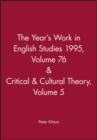 Image for The Year's Work in English Studies 1995, Volume 76 & Critical & Cultural Theory Volume 5