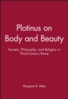 Image for Plotinus on Body and Beauty : Society, Philosophy, and Religion in Third-Century Rome