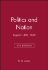 Image for Politics and nation  : England 1450-1660