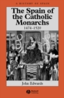 Image for The Spain of the Catholic Monarchs 1474-1520