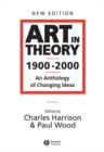 Image for Art in theory, 1900-2000  : an anthology of changing ideas