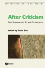 Image for After criticism  : new responses to art and performance