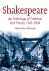 Image for Shakespeare  : an anthology of criticism and theory 1945-2000