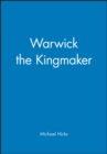 Image for Warwick the kingmaker