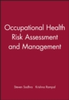Image for Occupational Health : Risk Assessment and Management
