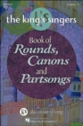 Image for The King's Singers : Book Of Rounds, Canons And Partsongs