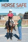 Image for Horse Safe : A Complete Guide for Equine Safety