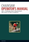 Image for Chainsaw Operator's Manual : Chainsaw Safety, Maintenance and Cross-cutting Techniques