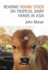 Image for Rearing Young Stock on Tropical Dairy Farms in Asia