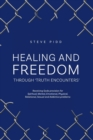 Image for Healing and Freedom Through 'truth Encounters'