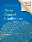 Image for Christ Centred Mindfulness : Activities for Young People