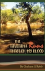 Image for The Riverina Runs Through My Blood