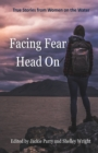 Image for Facing Fear Head On : True Stories From Women on the Water