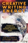 Image for Creative Writing Energy : Tools to Access Your Higher-Creative Mind