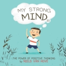 Image for My Strong Mind II : The Power of Positive Thinking