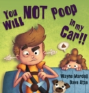 Image for You WILL NOT poop in my car!
