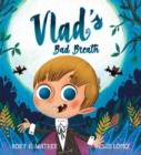 Image for Vlad's bad breath