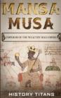 Image for Mansa Musa : Emperor of The Wealthy Mali Empire