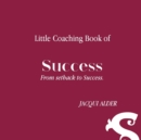 Image for Little Coaching Book of Success : From setback to Success
