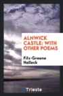 Image for Alnwick Castle : With Other Poems