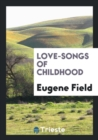 Image for Love-Songs of Childhood