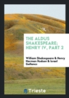 Image for The Aldus Shakespeare; Henry IV, Part 2