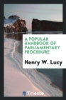 Image for A Popular Handbook of Parliamentary Procedure