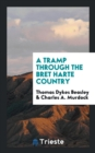 Image for A Tramp Through the Bret Harte Country