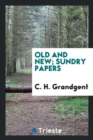 Image for Old and New; Sundry Papers