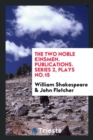 Image for The Two Noble Kinsmen. Publications. Series 2, Plays No.15