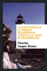 Image for Le Go t Public Et Le Th  tre  lisab thain Jusqu'  La Mort de Shakespeare