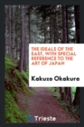 Image for The Ideals of the East, with Special Reference to the Art of Japan