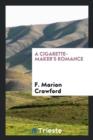 Image for A Cigarette-Maker's Romance