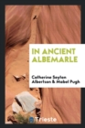 Image for In Ancient Albemarle