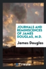 Image for Journals and Reminiscences of James Douglas, M.D.