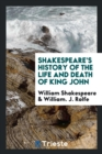 Image for Shakespeare's History of the Life and Death of King John