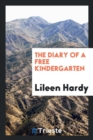 Image for The Diary of a Free Kindergarten