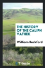 Image for The History of the Caliph Vathek