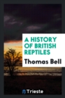 Image for A History of British Reptiles