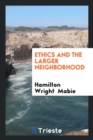 Image for Ethics and the Larger Neighborhood